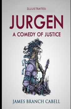Paperback Jurgen: A Comedy of Justice Illustrated Book