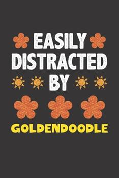 Paperback Easily Distracted by Goldendoodle : Funny Gift Idea for Goldendoodle Dog Lovers People Lined Journal Notebook Book