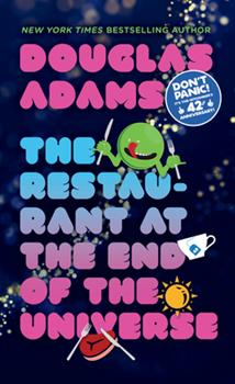 The Restaurant at the End of the Universe - Book #2 of the Hitchhiker's Guide to the Galaxy