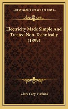 Hardcover Electricity Made Simple and Treated Non-Technically Book