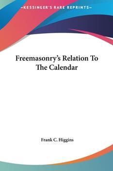 Hardcover Freemasonry's Relation to the Calendar Book