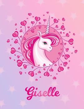 Paperback Giselle : Giselle Magical Unicorn Horse Large Blank Pre-K Primary Draw & Write Storybook Paper - Personalized Letter G Initial Custom First Name Cover - Story Book Drawing Writing Practice for Little Girl - Use Imagination, Create Tales, Be Creative Book