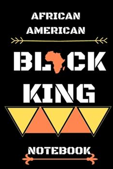 Paperback Black King : 120 Pages Vierges Lign�es Lign�es Afro-Am�ricaines Writing Journal - 6 X 9 Black History Month Gift Men Women: Black King: 120 Pages Vierges Lign�es Lign�es Afro-am�ricaines Writing Journal - 6 X 9 Bl Book