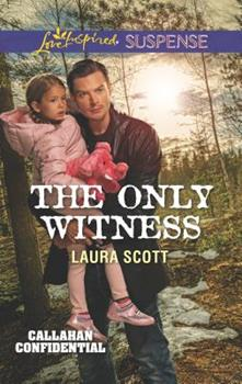 The Only Witness - Book #2 of the Callahan Confidential