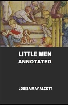 Paperback Little Men (Little Women Trilogy #2) Annotated Book