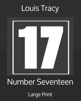 Paperback Number Seventeen: Large Print [Large Print] Book