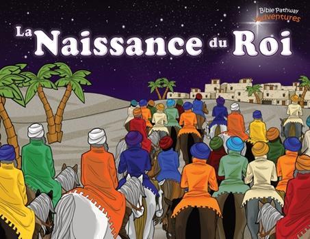Paperback La Naissance du Roi: Le Messie est n? ! [French] Book
