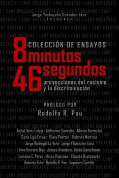 Paperback 8 minutos & 46 segundos: Proyecciones del racismo y la discriminacion [Spanish] Book