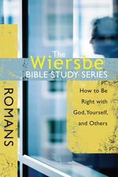 Paperback The Wiersbe Bible Study Series: Romans: How to Be Right with God, Yourself, and Others Book