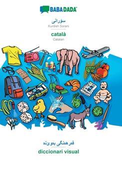 Paperback BABADADA, Kurdish Sorani (in arabic script) - catal?, visual dictionary (in arabic script) - diccionari visual: Kurdish Sorani (in arabic script) - Ca [Catalan] Book