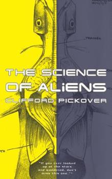 The Science of Aliens 0465073158 Book Cover