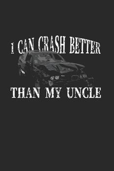 Paperback I Can Crash Better Than My Uncle: Demolition Derby Gift 6X9 Dot Grid Journal Book