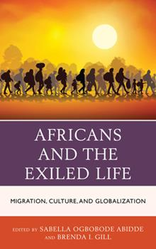 Paperback Africans and the Exiled Life: Migration, Culture, and Globalization Book