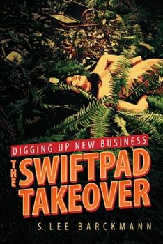 Paperback Digging Up New Business: The SwiftPad Takeover Book