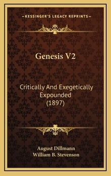 Hardcover Genesis V2 : Critically and Exegetically Expounded (1897) Book