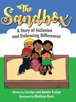 Hardcover The Sandbox: A Story of Inclusion and Embracing Differences Book