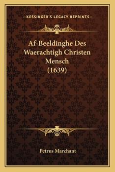 Paperback Af-Beeldinghe des Waerachtigh Christen Mensch Book