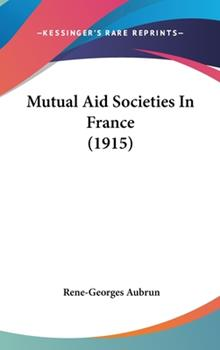 Hardcover Mutual Aid Societies In France (1915) Book