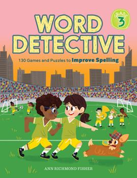 Paperback Word Detective, Grade 3 : 130 Games and Puzzles to Improve Spelling Book
