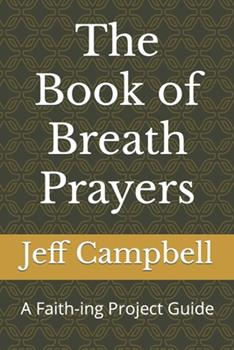 The Book of Breath Prayers: A Faith-ing Project Guide 1093164344 Book Cover