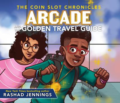 Arcade and the Golden Travel Guide - Book #2 of the Coin Slot Chronicles
