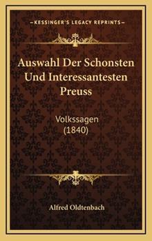 Hardcover Auswahl der Schonsten und Interessantesten Preuss : Volkssagen (1840) Book