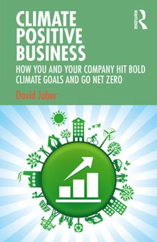 Paperback Climate Positive Business: How You and Your Company Hit Bold Climate Goals and Go Net Zero Book
