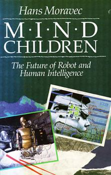 Paperback Mind Children: The Future of Robot and Human Intelligence Book