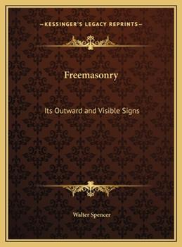 Hardcover Freemasonry : Its Outward and Visible Signs Book