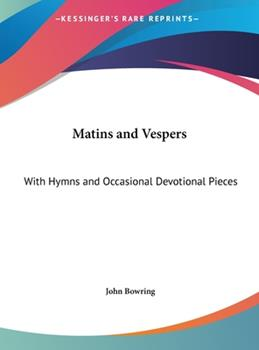 Hardcover Matins and Vespers : With Hymns and Occasional Devotional Pieces (LARGE PRINT EDITION) [Large Print] Book