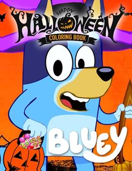Paperback Bluey Happy Halloween Coloring Book: 100+ High Quality Images, Amazing Coloring Book For Kids Book