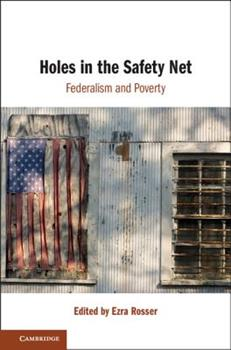 Hardcover Holes in the Safety Net: Federalism and Poverty Book