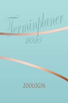 Paperback Zoologin - Planer 2020 : Terminplaner F�r Zoologin - Organizer F�r 2020, Businessplaner, Berufskalender, Arbeitsplaner, Aufgabenplaner [German] Book