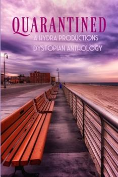 Paperback Quarantined: A Hydra Productions Dystopian Anthology Book