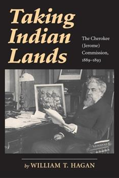 Taking Indian Lands: The Cherokee (Jerome) Comission 1889-1893 0806142367 Book Cover