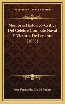 Hardcover Memoria Historico-Critica Del Celebre Combate Naval y Victoria de Lepanto Book