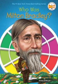 Who Was Milton Bradley? - Book  of the Who Was/Is...?