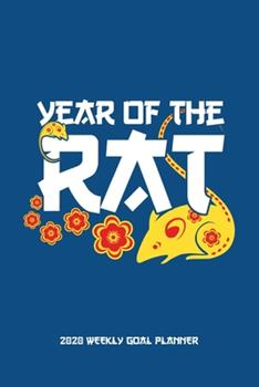 Paperback Year of the Rat - 2020 Weekly Goal Planner : 2020 Year at a Glance Calendar + 53 Full Weeks of Year 2020 Organized into Daily Notes Sections (Blue Cover) Book
