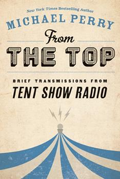 From the Top: Brief Transmissions from Tent Show Radio 087020680X Book Cover