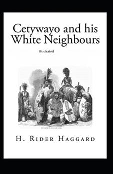Paperback Cetywayo and his White Neighbours Illustrated Book