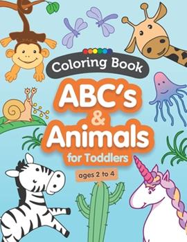 Paperback ABCs & Animals Coloring Book for Toddlers Ages 2 to 4: Make Writing & Coloring Exciting & Easy to Learn with Cute Animals & Fun ABCs Book