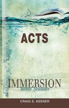 Immersion Bible Studies: Acts - Book  of the Immersion Bible Studies