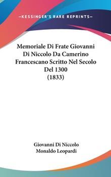 Hardcover Memoriale Di Frate Giovanni Di Niccolo Da Camerino Francescano Scritto Nel Secolo Del 1300 Book