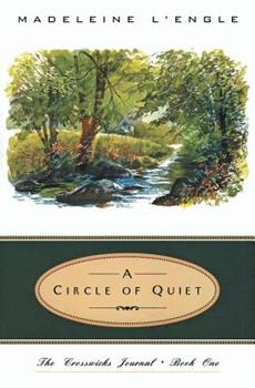 A Circle of Quiet 0816422605 Book Cover