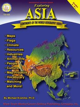 Paperback Exploring Asia, Grades 4 - 8 (Continents of the World) Book