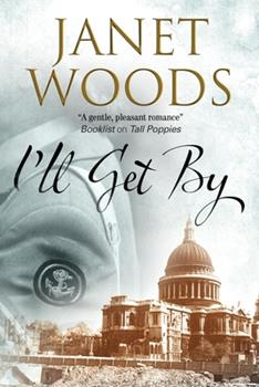 I'll Get By - Book #3 of the Tall Poppies Series