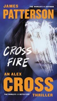 Cross Fire - Book #17 of the Alex Cross