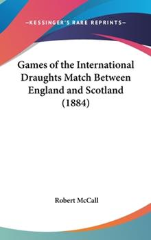 Hardcover Games of the International Draughts Match Between England and Scotland Book
