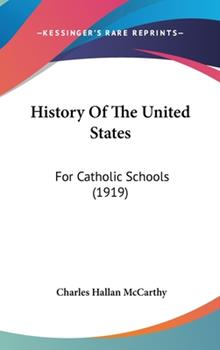 Hardcover History of the United States : For Catholic Schools (1919) Book