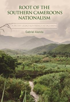 Hardcover Root of the Southern Cameroons Nationalism Book